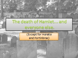 The death of Hamlet…and everyone else.