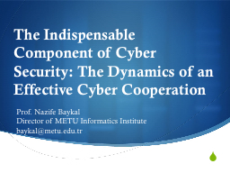 The Indispensable Component of Cyber Security: The Dynamics
