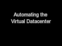 Automating the Virtual Datacenter