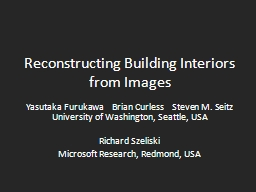 Reconstructing Building Interiors from Images PowerPoint PPT Presentation