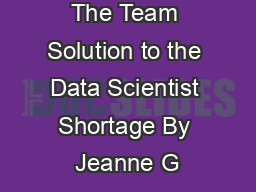 The Team Solution to the Data Scientist Shortage By Jeanne G