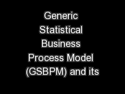 Generic Statistical Business Process Model (GSBPM) and its