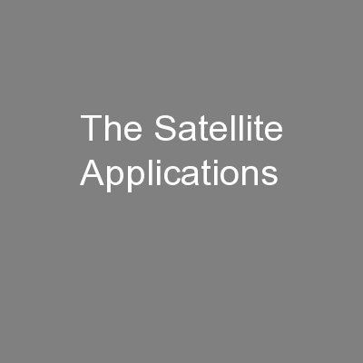 The Satellite Applications PowerPoint PPT Presentation
