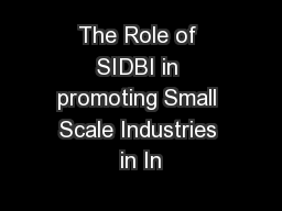 The Role of SIDBI in promoting Small Scale Industries in In