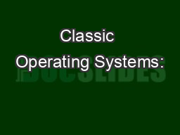 Classic Operating Systems: