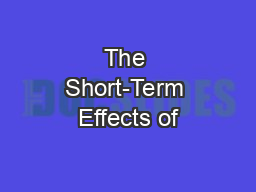The Short-Term Effects of