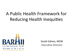 A Public Health Framework for Reducing Health Inequities PowerPoint PPT Presentation