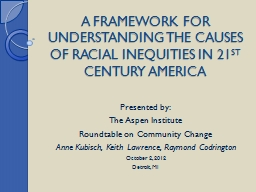 A FRAMEWORK FOR UNDERSTANDING THE CAUSES OF RACIAL INEQUITI PowerPoint PPT Presentation