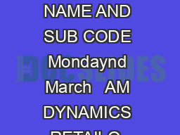 DATE SHEET SECONDARY SCHOOL EXAMINATION PAGE   DAYDATE AND TIME SUBJECT NAME AND SUB CODE Mondaynd March   AM DYNAMICS RETAILO  INFO TECHNOLOGYO  SECURITYO  AUTOMOBILE TECHO  INTR TO TOURIS MO  DYNAM