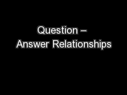 Question – Answer Relationships