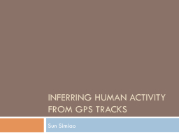 Inferring human activity from GPS tracks PowerPoint PPT Presentation