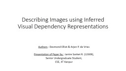Describing Images using Inferred Visual Dependency Represen
