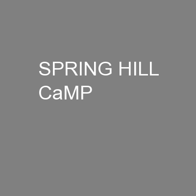 SPRING HILL CaMP