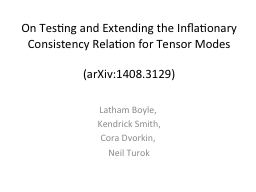 On Testing and Extending the Inflationary Consistency Relat PowerPoint PPT Presentation