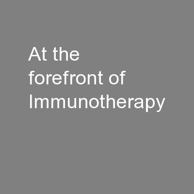 At the forefront of Immunotherapy PowerPoint PPT Presentation