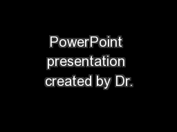 PowerPoint presentation created by Dr. PowerPoint PPT Presentation