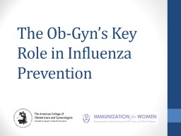 The Ob-Gyn's Key Role in Influenza Prevention