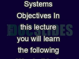 Module   Signals in Natural Domain Lecture   Properties of Systems Objectives In this lecture you will learn the following We shall look at different system properties like memory linearityshiftinvar