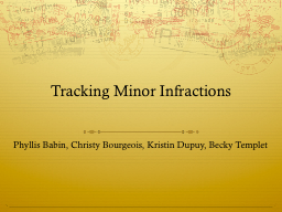 Tracking Minor Infractions PowerPoint PPT Presentation