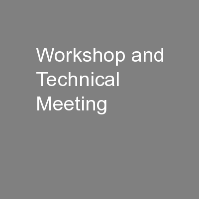 Workshop and Technical Meeting