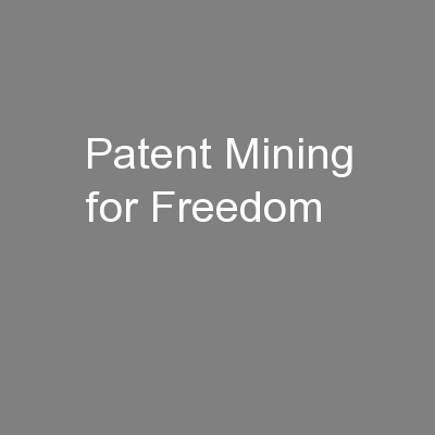Patent Mining for Freedom