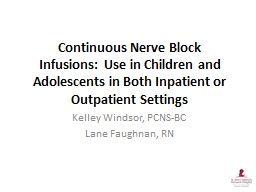 Continuous Nerve Block Infusions:  Use in Children and Ado
