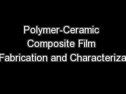 Polymer-Ceramic Composite Film Fabrication and Characteriza