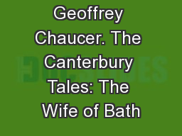 Geoffrey Chaucer. The Canterbury Tales: The Wife of Bath