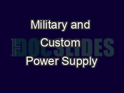 Military and Custom Power Supply