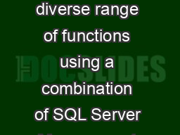 As a SQL Server DBA you perform a diverse range of functions using a combination of SQL Server Management Studio and Visual Studio