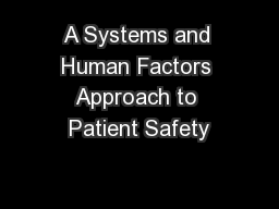 A Systems and Human Factors Approach to Patient Safety