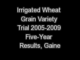 Irrigated Wheat Grain Variety Trial 2005-2009 Five-Year Results, Gaine