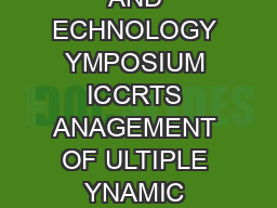 HE  TH NTERNATIONAL OMMAND AND ONTROL ESEARCH AND ECHNOLOGY YMPOSIUM ICCRTS ANAGEMENT OF ULTIPLE YNAMIC UMAN UPERVISORY ONTROL ASKS STUDENT PAPER P