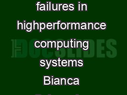 A largescale study of failures in highperformance computing systems Bianca Schroeder Garth A