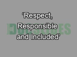 'Respect, Responsible and Included'