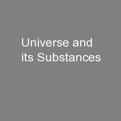 Universe and its Substances PowerPoint PPT Presentation