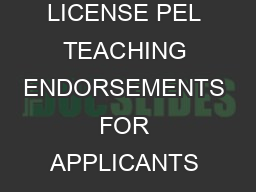 ISBE Educator Licensure August  REQUIREMENTS FOR PROFESSIONAL EDUCATOR LICENSE PEL TEACHING ENDORSEMENTS FOR APPLICANTS TRAINED OUT OF STATE OR COUNTRY All teaching endorsements require the following
