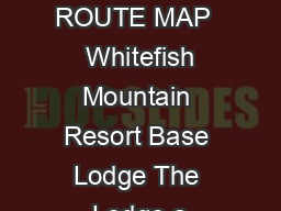 FREE BUS  SCHEDULE  ROUTE MAP   Whitefish Mountain Resort Base Lodge The Lodge a