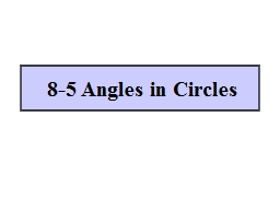 8-5 Angles in Circles