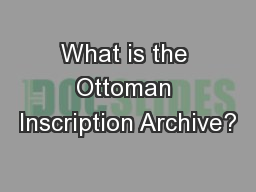 What is the Ottoman Inscription Archive?