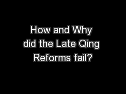 How and Why did the Late Qing Reforms fail?
