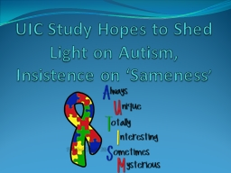 UIC Study Hopes to Shed Light on Autism, Insistence on 'S