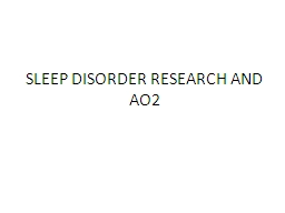SLEEP DISORDER RESEARCH AND AO2
