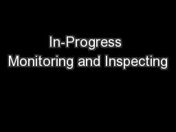 In-Progress Monitoring and Inspecting PowerPoint PPT Presentation