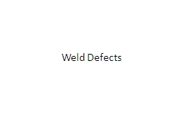 Weld Defects PowerPoint PPT Presentation