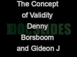 The Concept of Validity Denny Borsboom and Gideon J