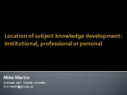 Location of subject knowledge development: institutional, p PowerPoint PPT Presentation