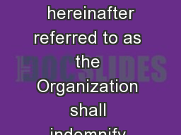 SCOUTS CANADA ORGANIZATIONAL HOLDHARMLESS AND INDEMNITY AGREEMENT  hereinafter referred to as the Organization shall indemnify hold free and harmless assume liability for and defend the Scouts Canada