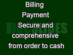 Billing  Payment Secure and comprehensive from order to cash
