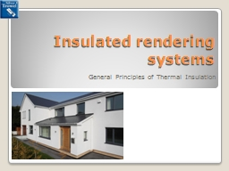 Insulated rendering  systems